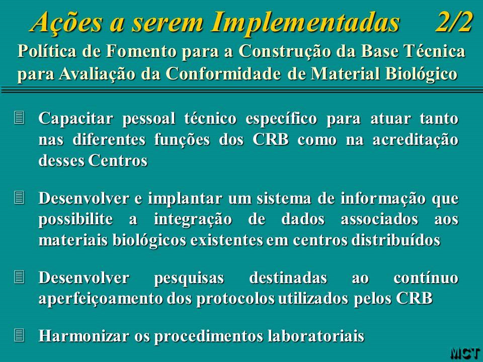 3Capacitar pessoal técnico específico para atuar tanto nas diferentes funções dos CRB como na acreditação desses Centros 3Desenvolver e implantar um s
