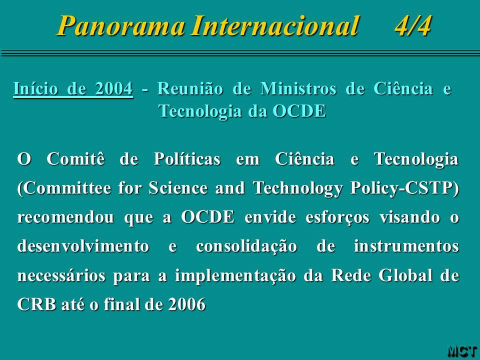 Início de 2004 - Reunião de Ministros de Ciência e Tecnologia da OCDE O Comitê de Políticas em Ciência e Tecnologia (Committee for Science and Technol