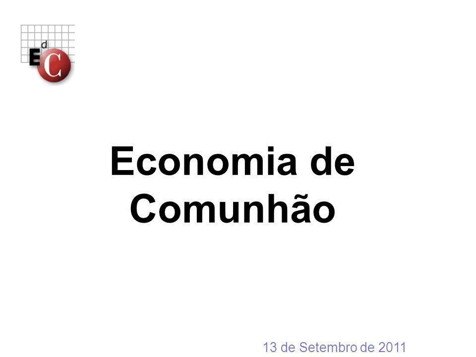 2 Onde e porquê A Cultura do Dar As empresas EdC O destino dos lucros Os Polos Empresariais Conclusão Economia de Comunhão