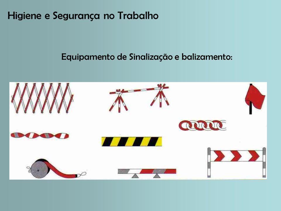 Higiene e Segurança no Trabalho Equipamento de Sinalização e balizamento: