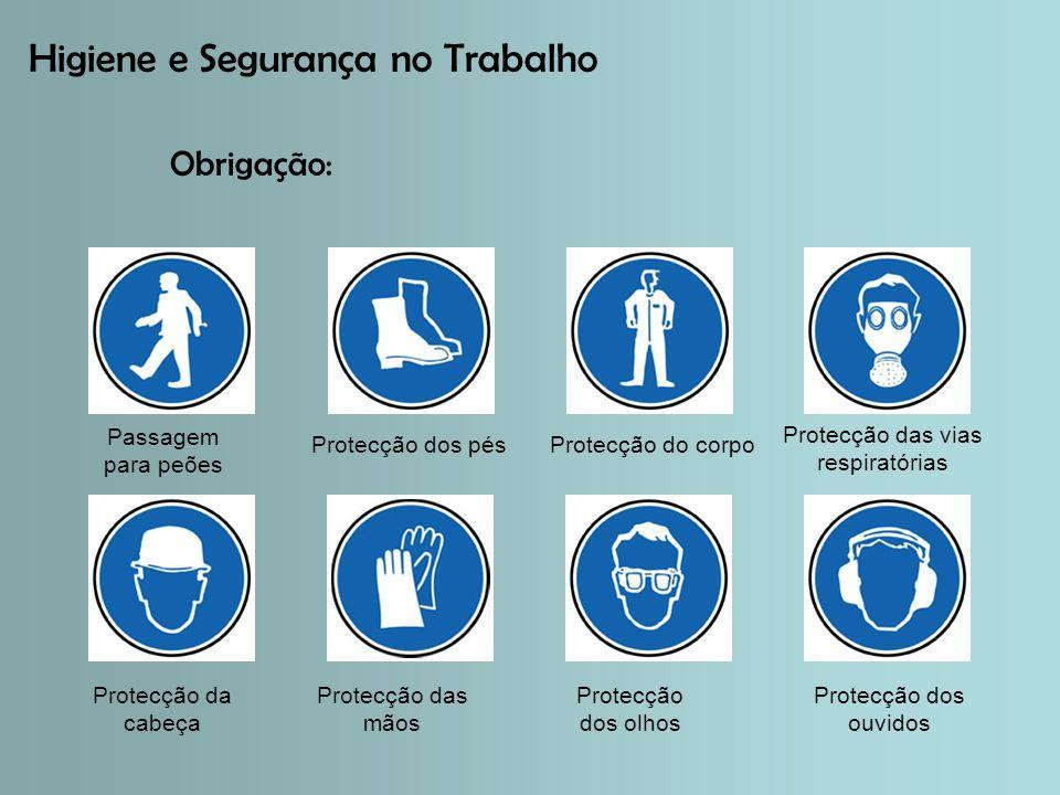 Higiene e Segurança no Trabalho Obrigação: Passagem para peões Protecção das vias respiratórias Protecção da cabeça Protecção dos ouvidos Protecção dos pésProtecção do corpo Protecção das mãos Protecção dos olhos