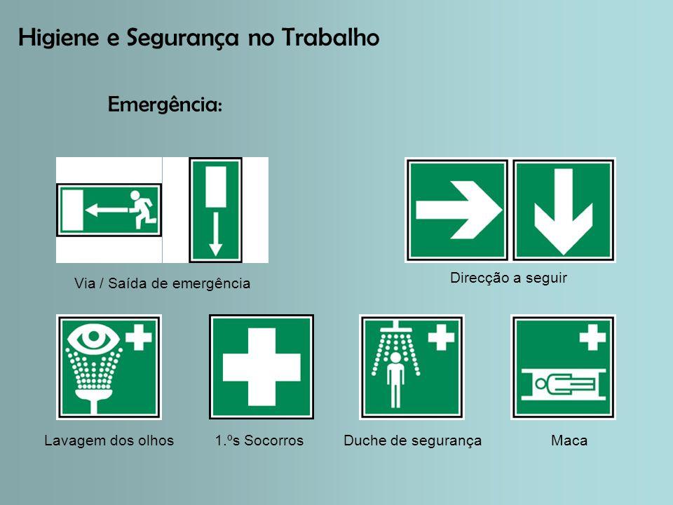 Higiene e Segurança no Trabalho Emergência: Via / Saída de emergência Direcção a seguir Duche de segurançaLavagem dos olhosMaca1.ºs Socorros