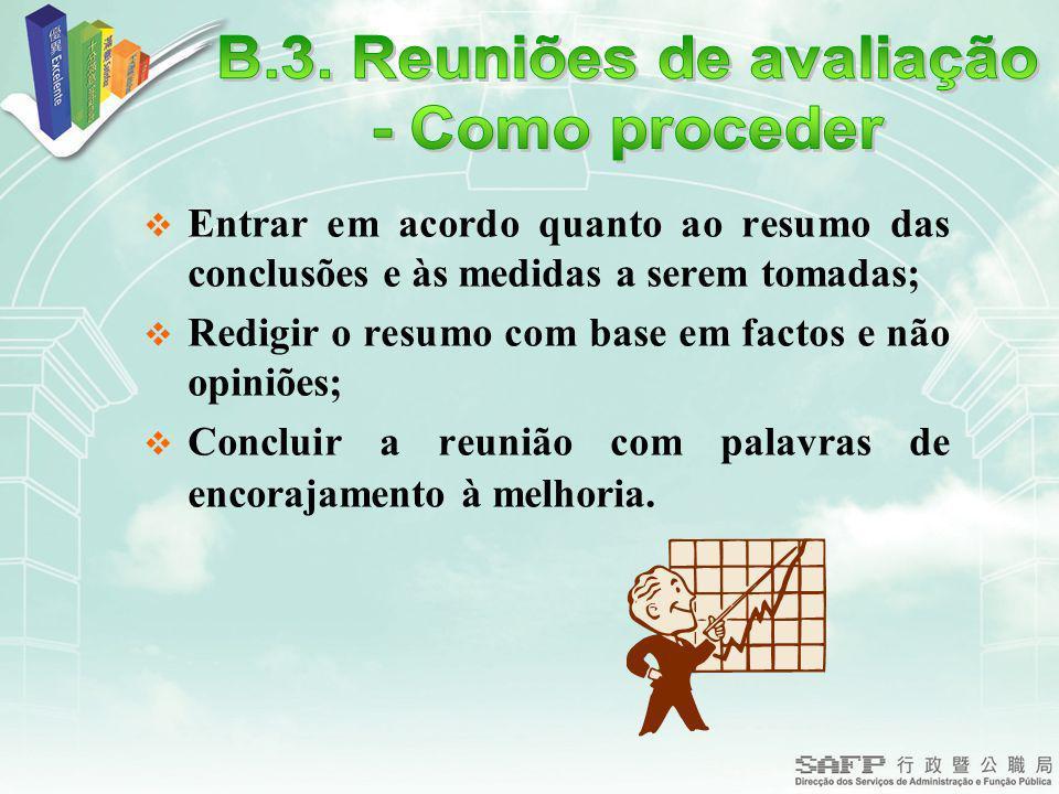 Entrar em acordo quanto ao resumo das conclusões e às medidas a serem tomadas; Redigir o resumo com base em factos e não opiniões; Concluir a reunião