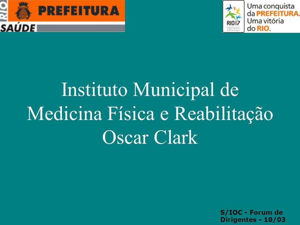 Instituto Municipal de Medicina Física e Reabilitação Oscar Clark S/IOC - Forum de Dirigentes - 10/03