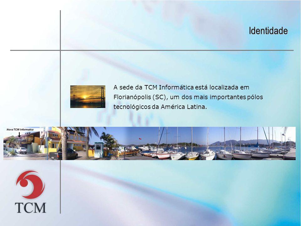 A sede da TCM Informática está localizada em Florianópolis (SC), um dos mais importantes pólos tecnológicos da América Latina. Identidade