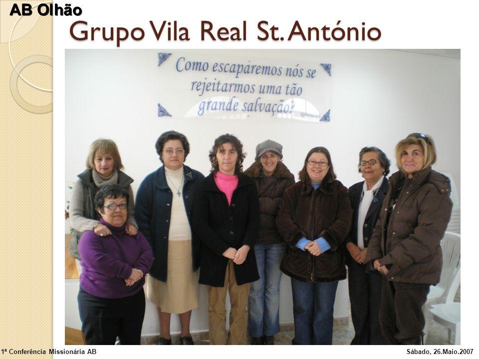 Grupo Vila Real St. António 1ª Conferência Missionária ABSábado, 26.Maio.2007 AB Olhão