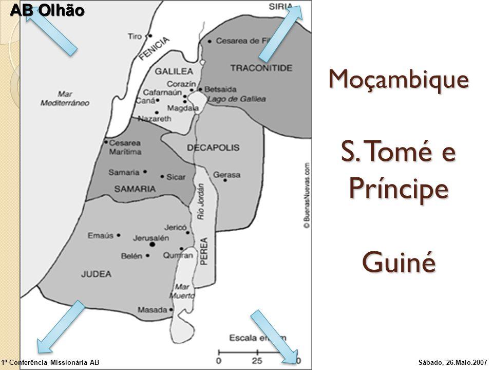 Moçambique S. Tomé e Príncipe Guiné 1ª Conferência Missionária ABSábado, 26.Maio.2007 AB Olhão