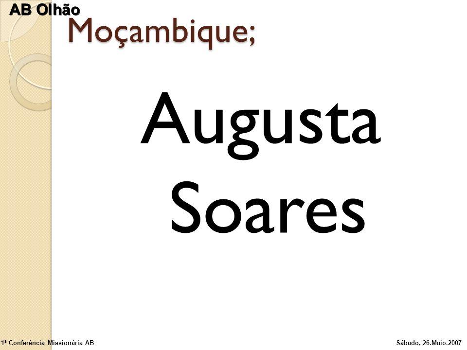 Moçambique; Augusta Soares 1ª Conferência Missionária ABSábado, 26.Maio.2007 AB Olhão