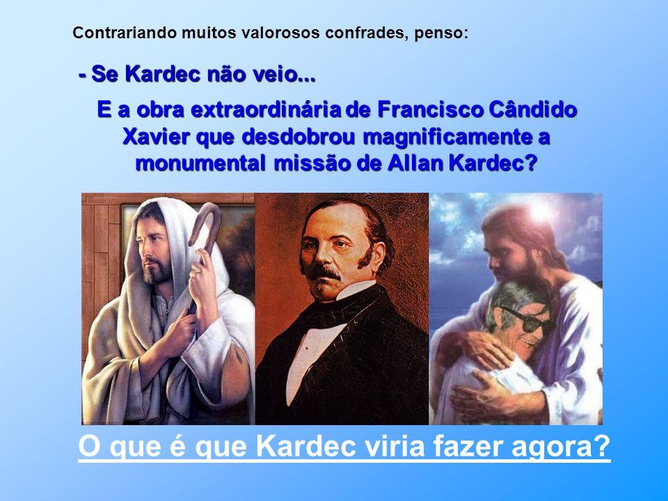 Jesus afirmou e determinou que Kardec voltaria e breve. Ele ainda não veio? Já estamos em 2012, muitos não aceitam e não querem que ele tenha reencarn