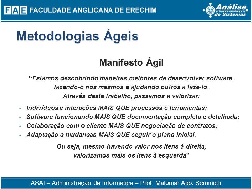 Manifesto Ágil Estamos descobrindo maneiras melhores de desenvolver software, fazendo-o nós mesmos e ajudando outros a fazê-lo. Através deste trabalho