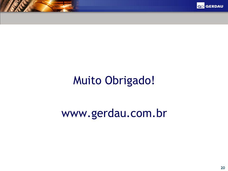 20 Muito Obrigado! www.gerdau.com.br