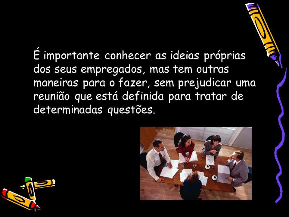 Reuniões Produtivas Admitimos que as reuniões podem ser muito úteis quando se trata de informar ou de tomar uma decisão.