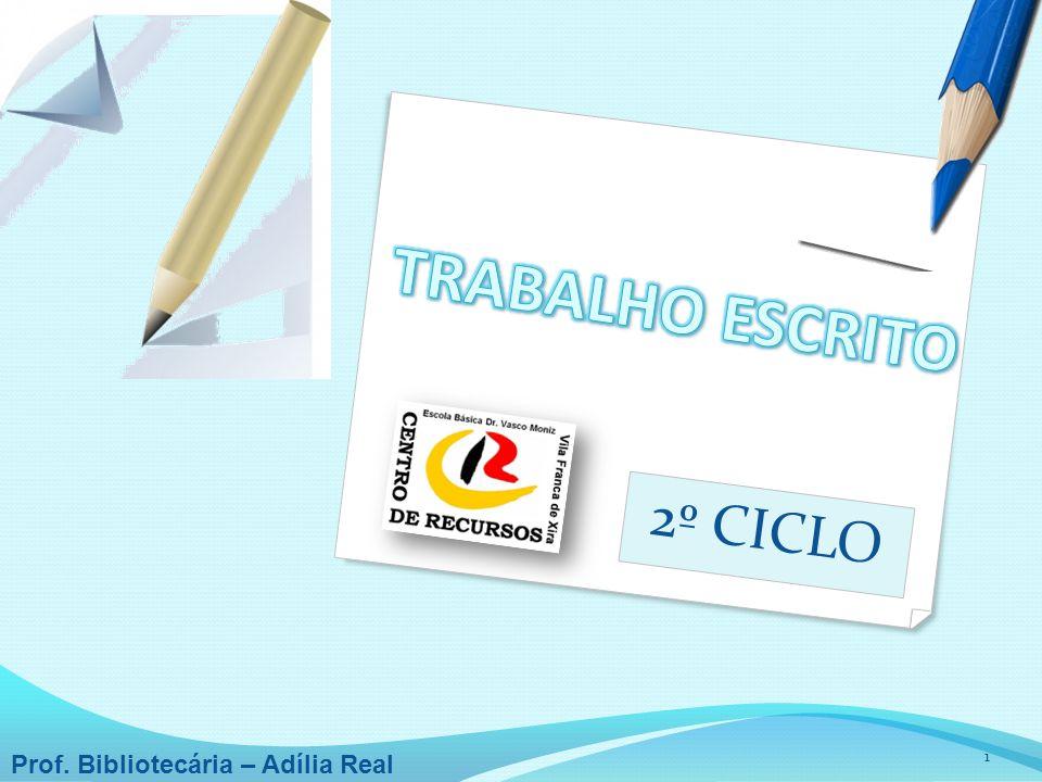 1 2º CICLO Prof. Bibliotecária – Adília Real