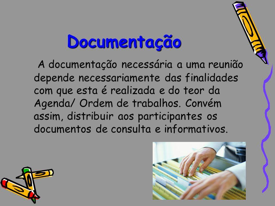 Documentação A documentação necessária a uma reunião depende necessariamente das finalidades com que esta é realizada e do teor da Agenda/ Ordem de tr