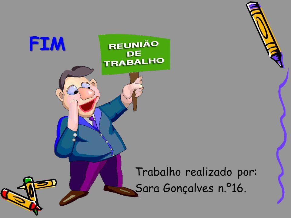 FIM Trabalho realizado por: Sara Gonçalves n.º16.