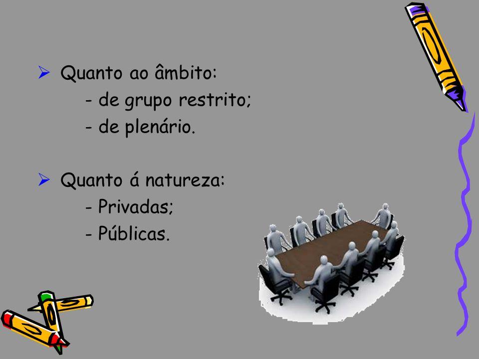 Actas Os assuntos tratados numa reunião ou assembleia são registados em livro próprio, podendo as decisões tomadas ser dadas a conhecer através de comunicados internos ou publicados na imprensa.