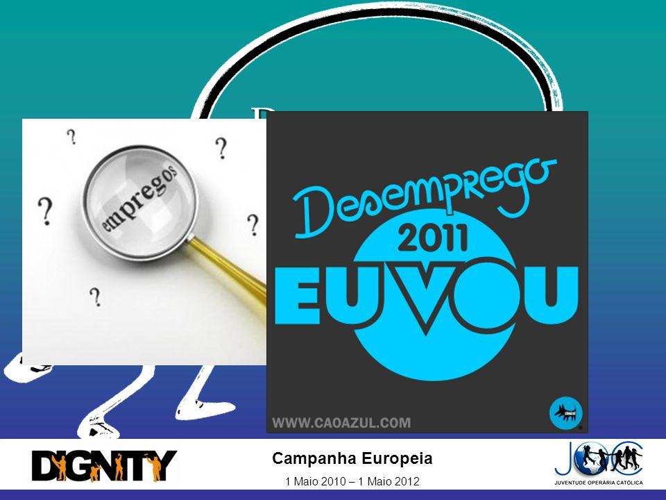 Campanha Europeia 1 Maio 2010 – 1 Maio 2012 Desemprego
