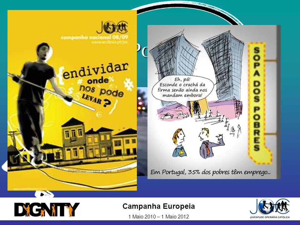 Campanha Europeia 1 Maio 2010 – 1 Maio 2012 Pobreza