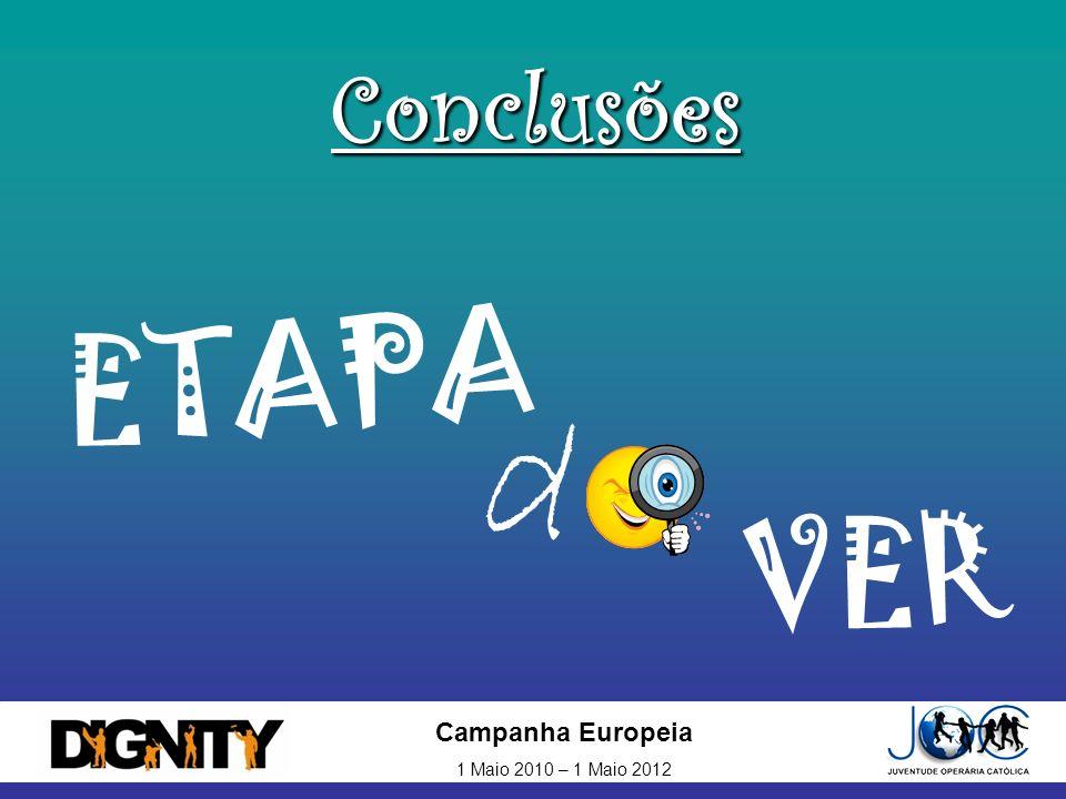 Campanha Europeia 1 Maio 2010 – 1 Maio 2012 Conclusões ETAPA VER d