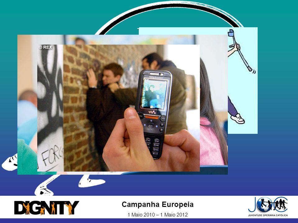 Campanha Europeia 1 Maio 2010 – 1 Maio 2012 Bulling, Discriminação e Racismo Causas Preconceitos, individualismo Sentimento de superioridade em relação ao outro Cultura Necessidade de afirmação Querer-se incluir, ser aceite Falta de respeito pela diferença