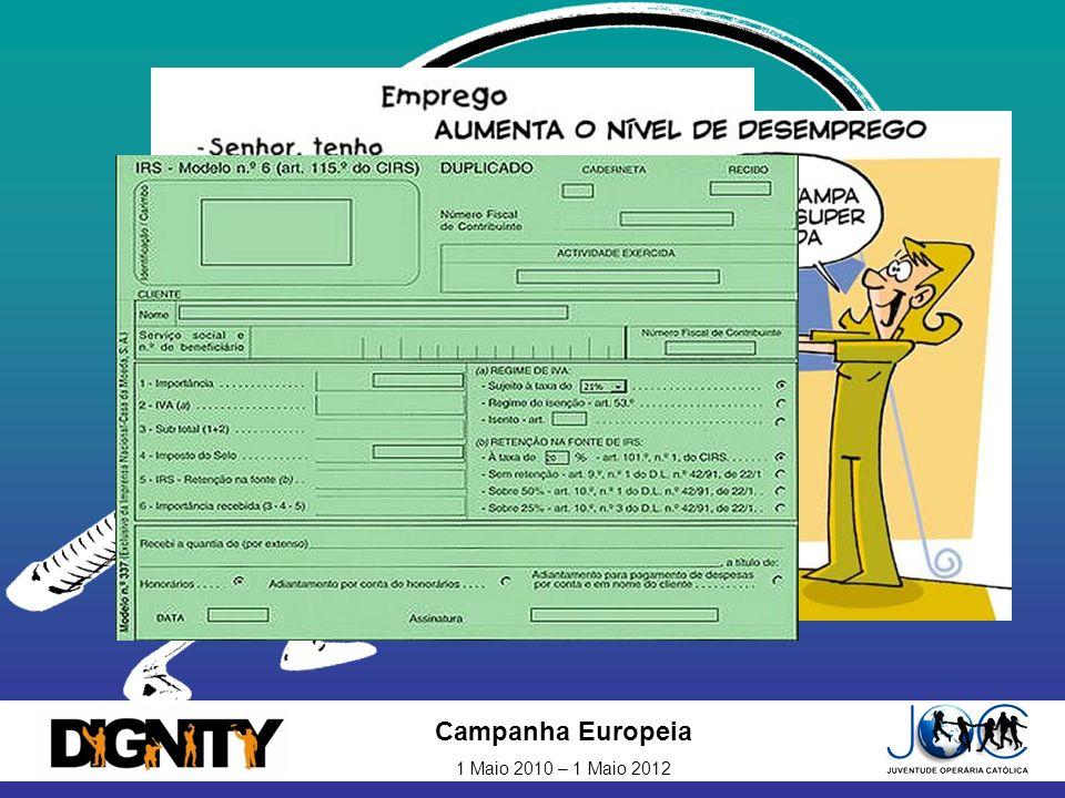 Campanha Europeia 1 Maio 2010 – 1 Maio 2012 Trabalho precário e ilegal