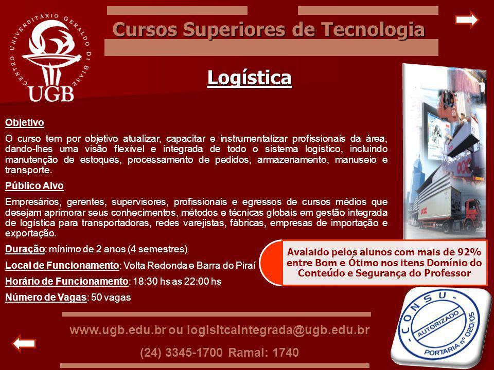 Cursos Superiores de Tecnologia Logística Objetivo O curso tem por objetivo atualizar, capacitar e instrumentalizar profissionais da área, dando-lhes