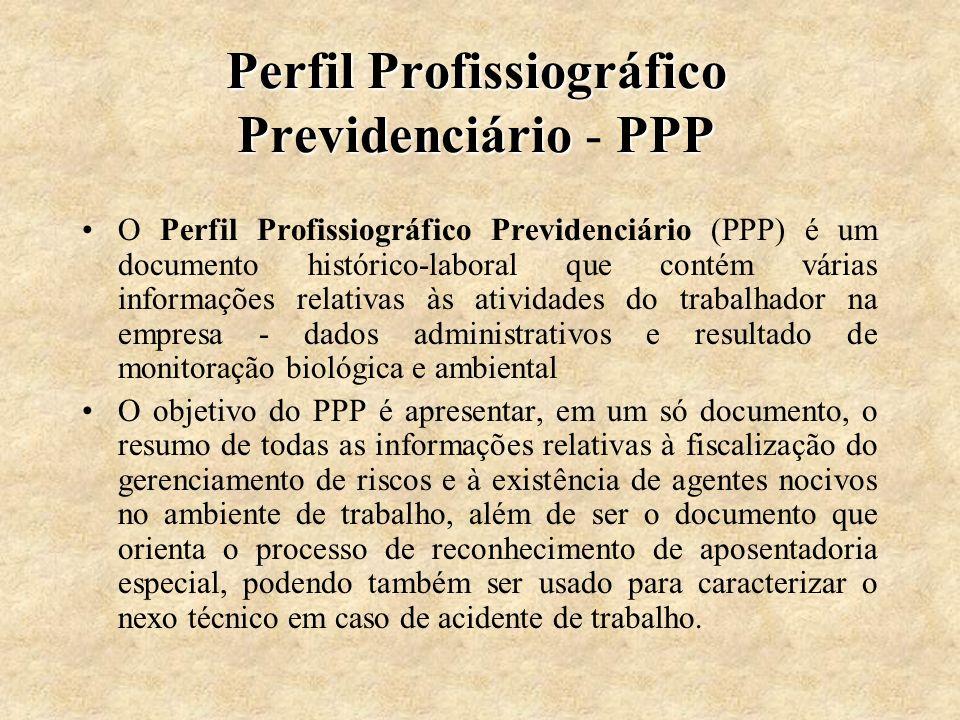 Perfil Profissiográfico PrevidenciárioPPP Perfil Profissiográfico Previdenciário - PPP O Perfil Profissiográfico Previdenciário (PPP) é um documento h