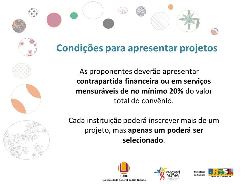 As proponentes deverão apresentar contrapartida financeira ou em serviços mensuráveis de no mínimo 20% do valor total do convênio.