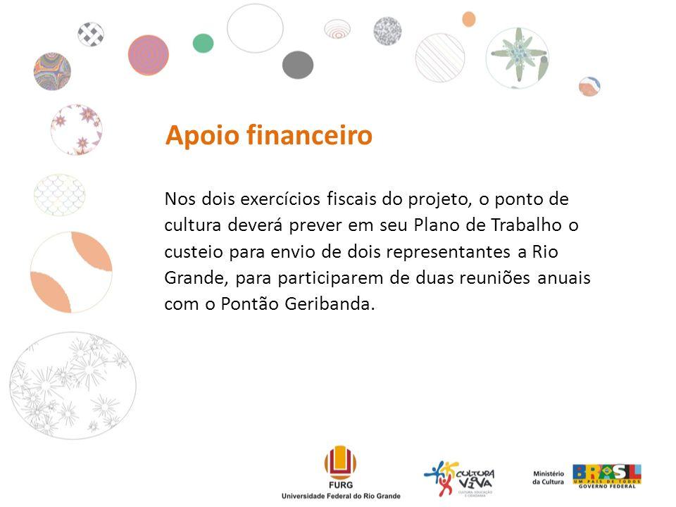 Nos dois exercícios fiscais do projeto, o ponto de cultura deverá prever em seu Plano de Trabalho o custeio para envio de dois representantes a Rio Grande, para participarem de duas reuniões anuais com o Pontão Geribanda.