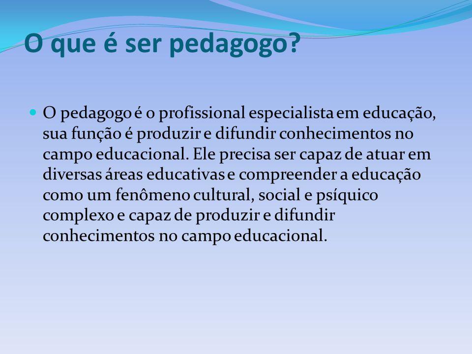 Quais as características necessárias para ser pedagogo.