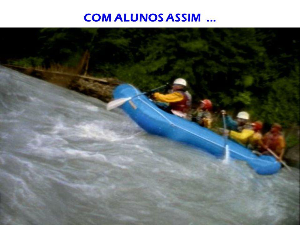 COM ALUNOS ASSIM...