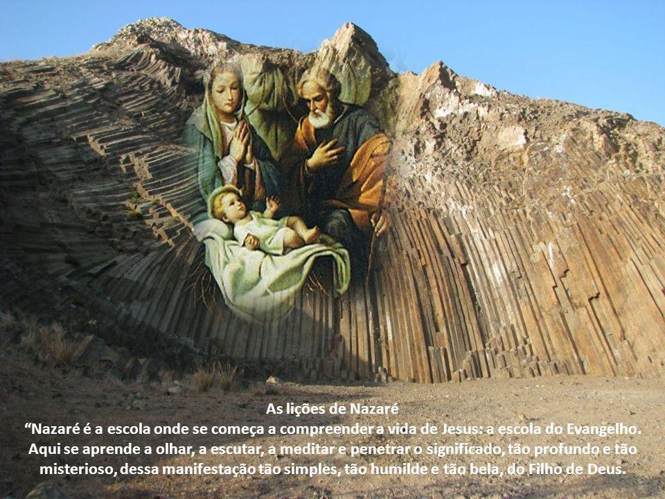 SAGRADA FAMÍLIA Das Alocuções do papa Paulo VI (Alocução pronunciada em Nazaré a 5 de janeiro de 1964) e João Paulo II, na Carta dirigida à família, p
