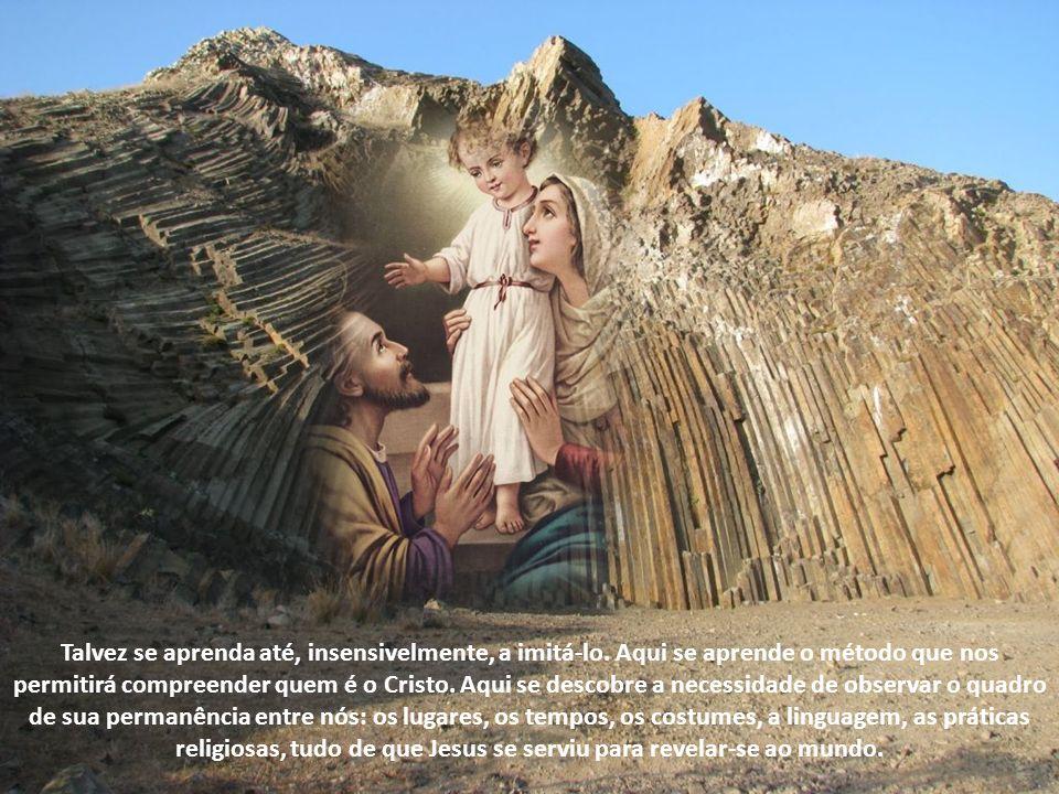 As lições de Nazaré Nazaré é a escola onde se começa a compreender a vida de Jesus: a escola do Evangelho. Aqui se aprende a olhar, a escutar, a medit