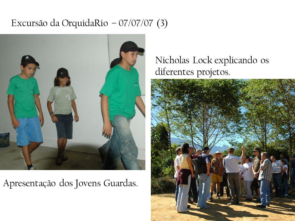Excursão da OrquidaRio – 07/07/07 (3) Apresentação dos Jovens Guardas. Nicholas Lock explicando os diferentes projetos.