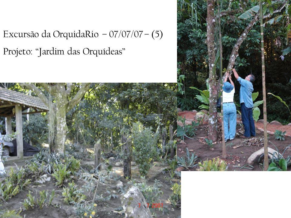 Excursão da OrquidaRio – 07/07/07 – (5) Projeto: Jardim das Orquídeas