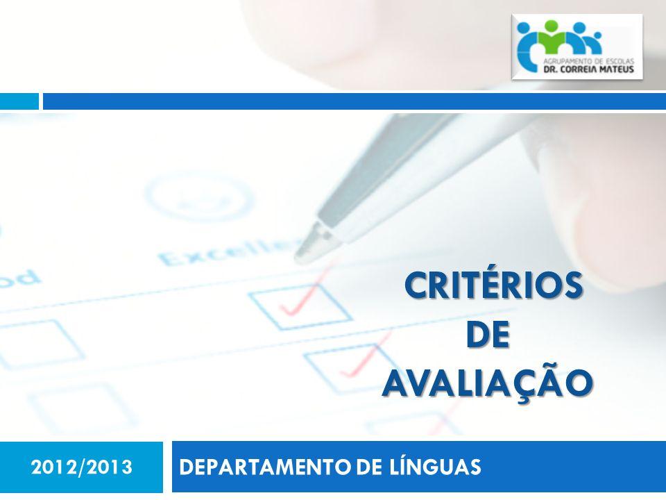 CRITÉRIOS DE AVALIAÇÃO DEPARTAMENTO DE LÍNGUAS 2012/2013