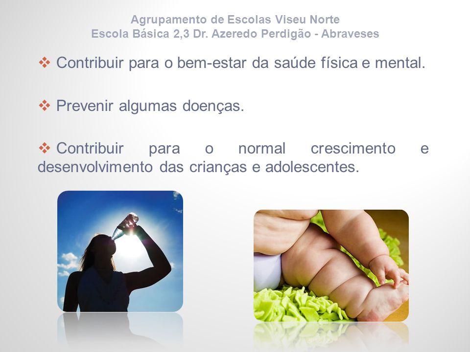 Contribuir para o bem-estar da saúde física e mental. Prevenir algumas doenças. Contribuir para o normal crescimento e desenvolvimento das crianças e