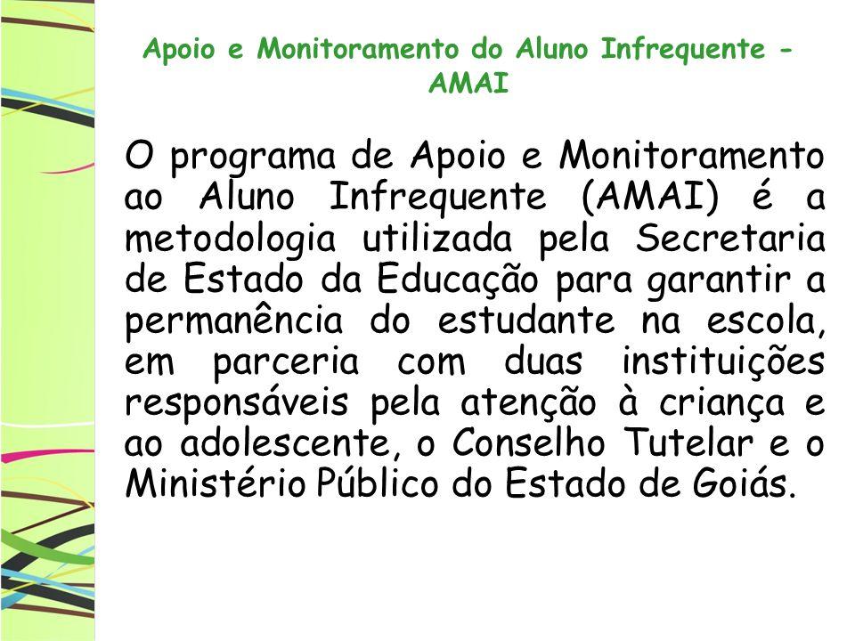 O programa de Apoio e Monitoramento ao Aluno Infrequente (AMAI) é a metodologia utilizada pela Secretaria de Estado da Educação para garantir a perman
