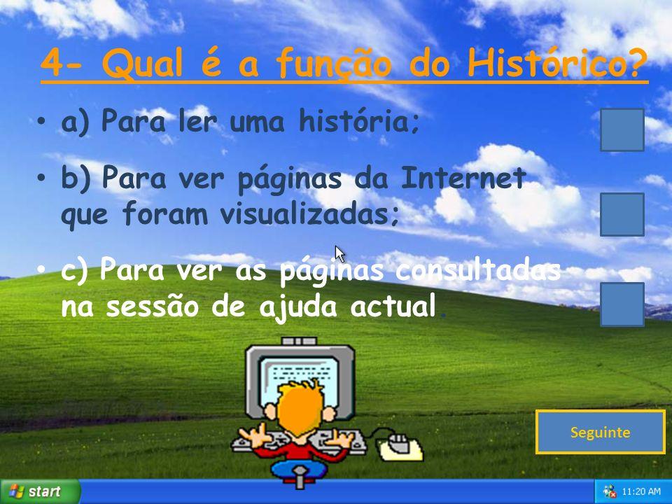 4- Qual é a função do Histórico.