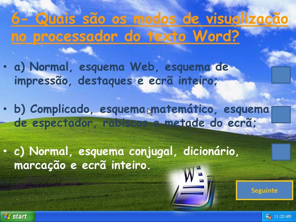 6- Quais são os modos de visualização no processador do texto Word.