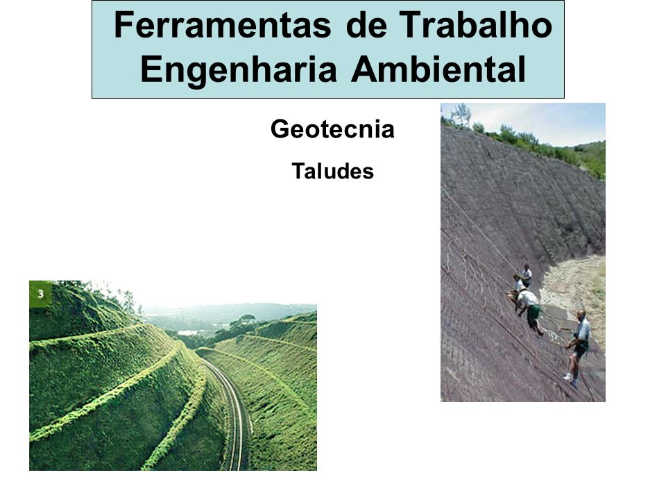Ferramentas de Trabalho Engenharia Ambiental Geotecnia Taludes