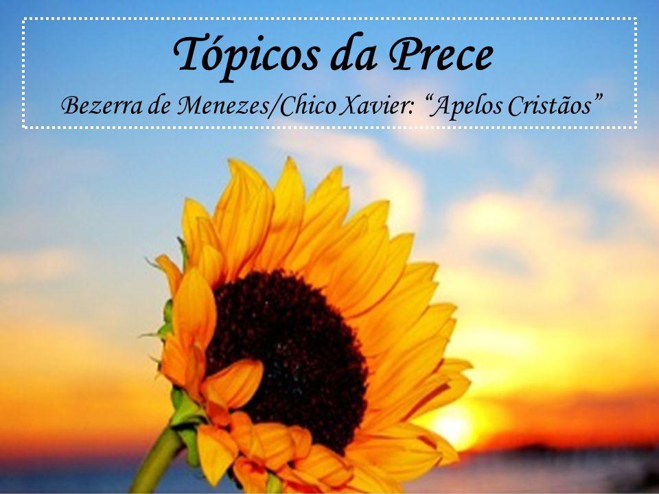Tópicos da Prece Bezerra de Menezes/Chico Xavier: Apelos Cristãos