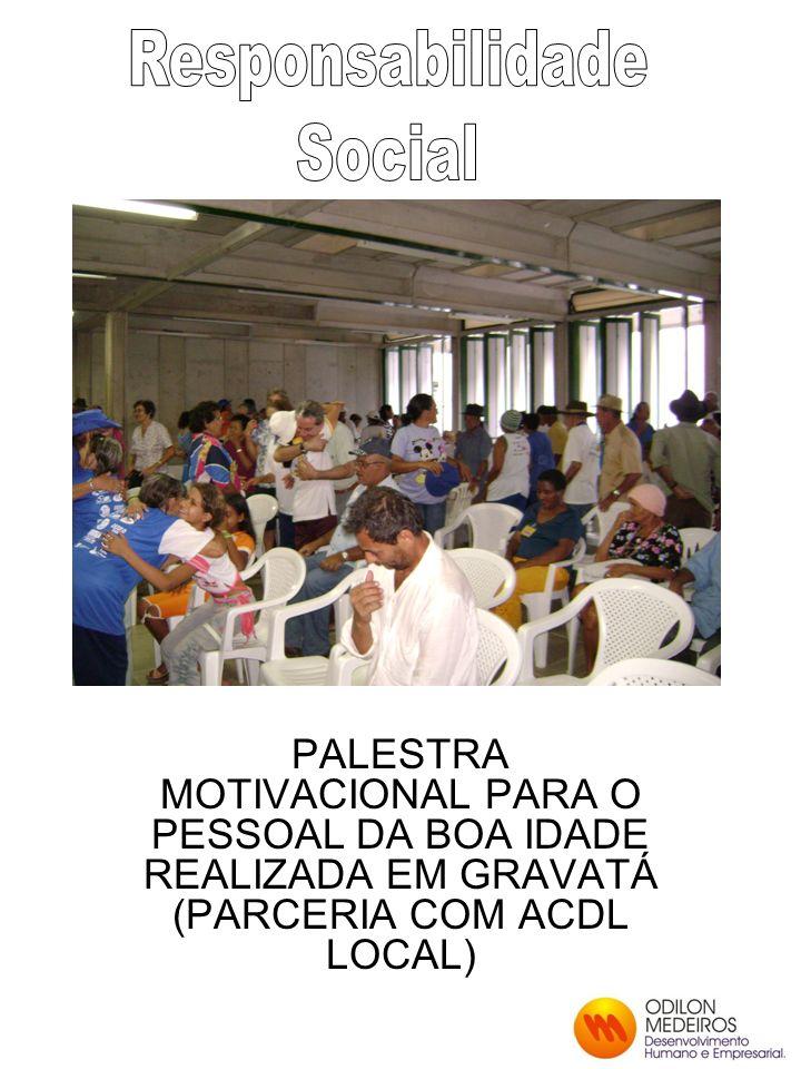PALESTRA MOTIVACIONAL PARA O PESSOAL DA BOA IDADE REALIZADA EM GRAVATÁ (PARCERIA COM ACDL LOCAL)