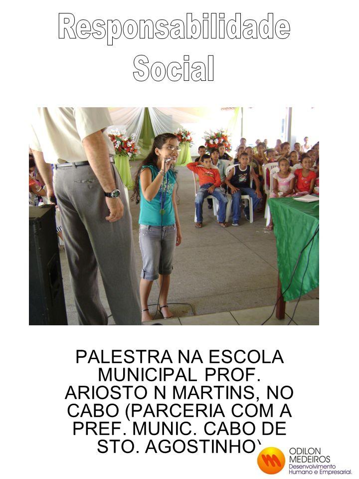 PALESTRA NA ESCOLA MUNICIPAL PROF. ARIOSTO N MARTINS, NO CABO (PARCERIA COM A PREF.
