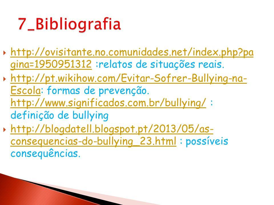 http://ovisitante.no.comunidades.net/index.php?pa gina=1950951312 :relatos de situações reais. http://ovisitante.no.comunidades.net/index.php?pa gina=
