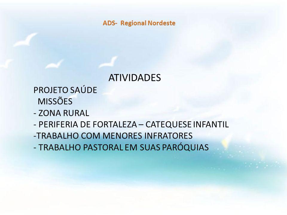 ATIVIDADES PROJETO SAÚDE MISSÕES - ZONA RURAL - PERIFERIA DE FORTALEZA – CATEQUESE INFANTIL -TRABALHO COM MENORES INFRATORES - TRABALHO PASTORAL EM SU