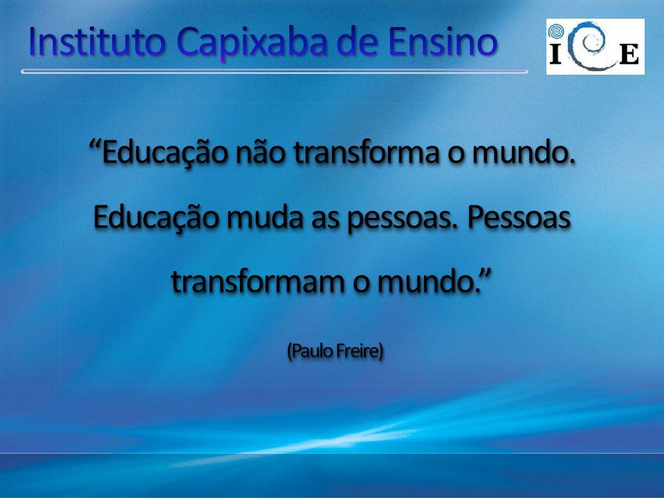 Educação não transforma o mundo.Educação muda as pessoas.