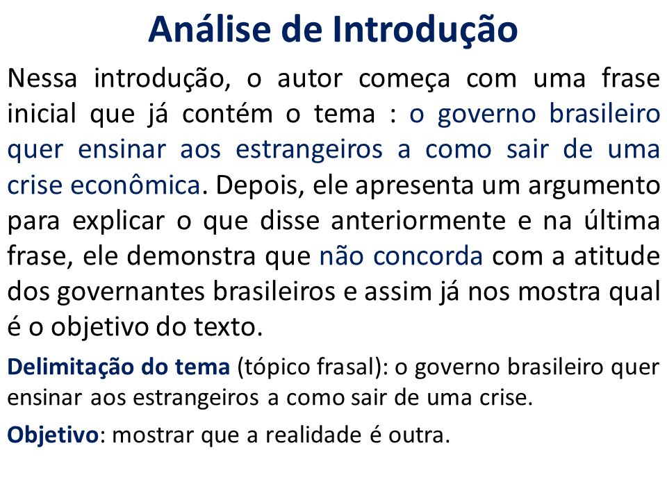 Análise de Introdução Nessa introdução, o autor começa com uma frase inicial que já contém o tema : o governo brasileiro quer ensinar aos estrangeiros