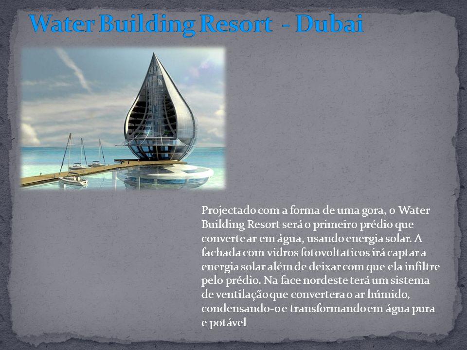 Projectado com a forma de uma gora, o Water Building Resort será o primeiro prédio que converte ar em água, usando energia solar. A fachada com vidros
