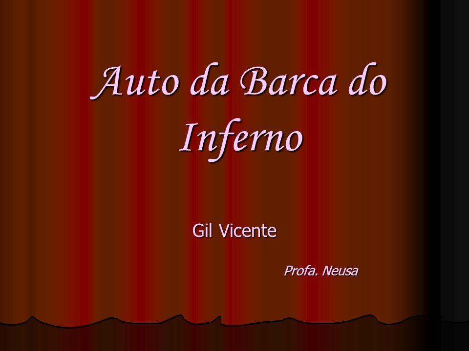 Auto da Barca do Inferno Gil Vicente Profa. Neusa